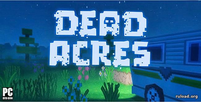 Dead acres [steam early access] [update 2. 1] торрент, скачать игру.