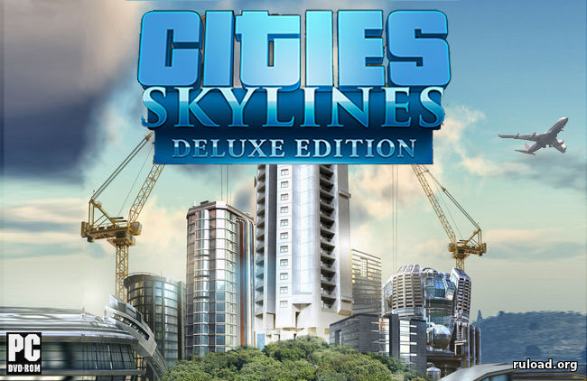 Cities Skylines Deluxe Edition скачать торрент