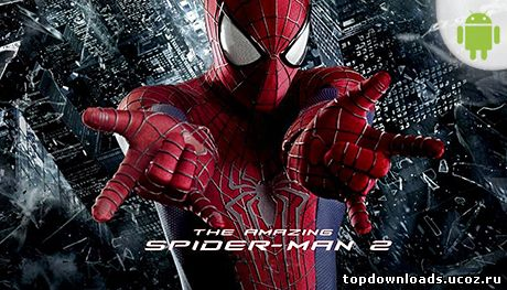 The Amazing Spider-Man 2 для Android - vsetop.org