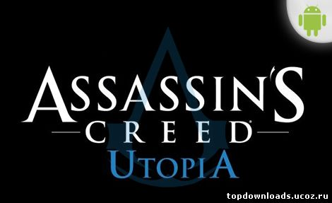 Assassin's Creed: Utopia для android